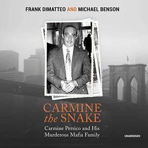 Carmine the Snake: Carmine Persico and His Murderous Mafia Family [Audiobook]