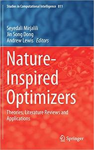 Nature-Inspired Optimizers: Theories, Literature Reviews and Applications