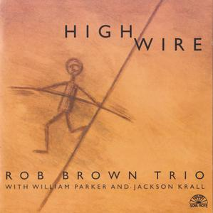 Rob Brown Trio - High Wire (1996)