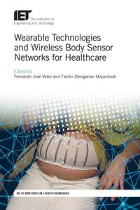 Wearable Technologies and Wireless Body Sensor Networks for Healthcare