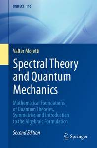 Spectral Theory and Quantum Mechanics, Second Edition