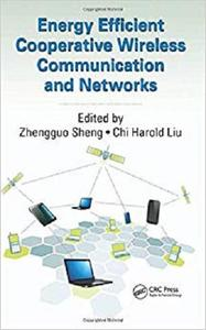 Energy Efficient Cooperative Wireless Communication and Networks [Repost]