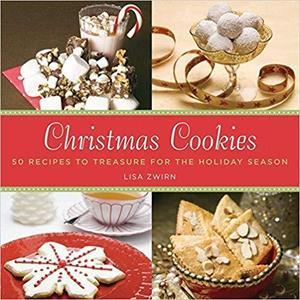Christmas Cookies 50 Recipes to Treasure for the Holiday Season