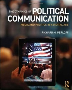 The Dynamics of Political Communication: Media and Politics in a Digital Age (repost)