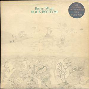 Robert Wyatt - Rock Bottom + 7'' Single (1974) [Vinyl Rip 16/44 & mp3-320 + DVD]