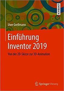Einführung Inventor 2019: Von der 2D-Skizze zur 3D-Animation