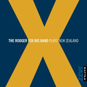 The Rodger Fox Big Band - X: Plays New Zealand (2016)