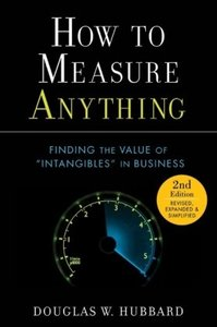 How to Measure Anything: Finding the Value of Intangibles in Business, Second Edition