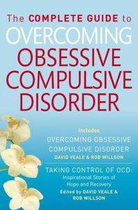 The Complete Guide to Overcoming OCD (Includes Overcoming Obsessive Compulsive Disorder, Taking Control of OCD) (Repost)