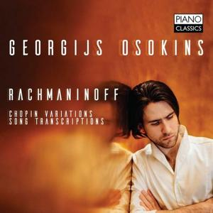 Georgijs Osokins - Rachmaninoff: Chopin Variations, Song Transcriptions (2019)