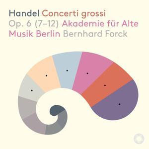Akademie für Alte Musik Berlin & Bernhard Forck - Händel: 12 Concerti grossi, Op. 6 Nos. 7-12 (2020) [24/96]