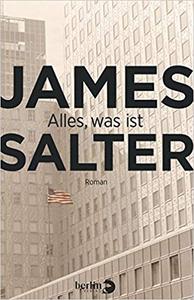 Alles, was ist - James Salter