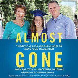 Almost Gone: Twenty-Five Days and One Chance to Save Our Daughter [Audiobook]