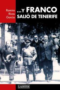 «... Y Franco salió de Tenerife» by Ramiro Rivas García