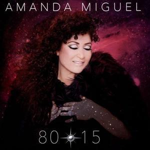 Amanda Miguel - 80*15 (2015)