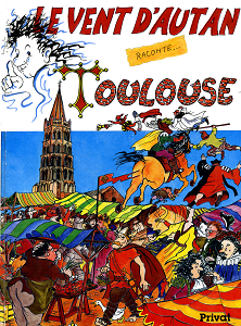 Le Vent D'autan Raconte Toulouse