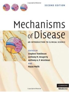 Mechanisms of Disease: An Introduction to Clinical Science, 2 edition