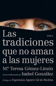 «Las tradiciones que no aman a las mujeres» by M.ª Teresa Gómez-Limón Amador,Isabel González González