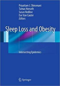 Sleep Loss and Obesity: Intersecting Epidemics