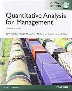 Quantitative Analysis for Management, Global 12th Edition