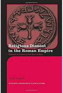 Religious Dissent in the Roman Empire: Violence in Judaea at the Time of Nero