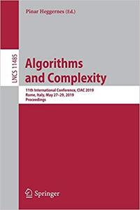 Algorithms and Complexity: 11th International Conference, CIAC 2019, Rome, Italy, May 27–29, 2019, Proceedings