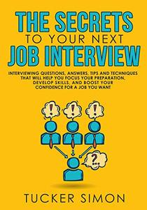 The Secrets to Your Next Job Interview