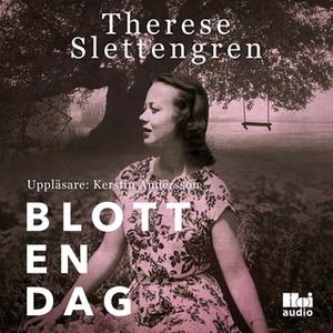 «Blott en dag» by Therese Slettengren
