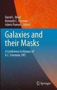 Galaxies and their Masks: A Conference in Honour of K.C. Freeman, FRS [Repost]