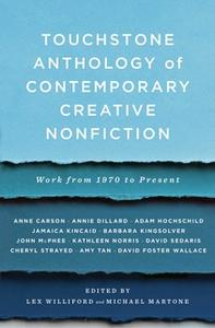 «Touchstone Anthology of Contemporary Creative Nonfiction: Work from 1970 to the Present» by Various Authors