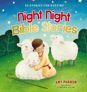«Night Night Bible Stories: 30 Stories for Bedtime» by Amy Parker