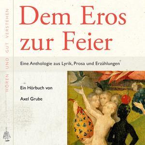«Dem Eros zur Feier» by Axel Grube