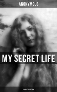 «My Secret Life (Complete Edition)» by Anonymous