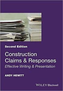 Construction Claims and Responses: Effective Writing & Presentation, 2nd edition