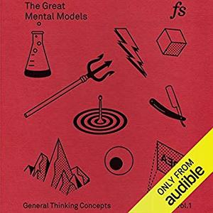 The Great Mental Models: General Thinking Concepts [Audiobook]