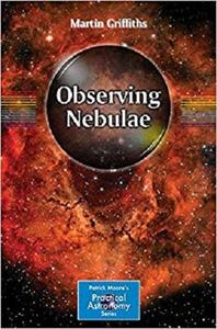 Observing Nebulae (The Patrick Moore Practical Astronomy Series) [Repost]