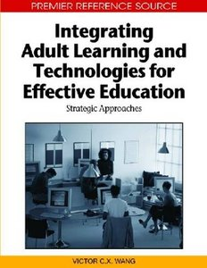 Integrating Adult Learning and Technologies for Effective Education: Strategic Approaches (repost)