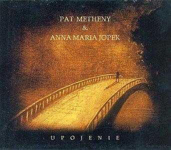 Pat Metheny & Anna Maria Jopek - Upojenie (2008) {Nonesuch}