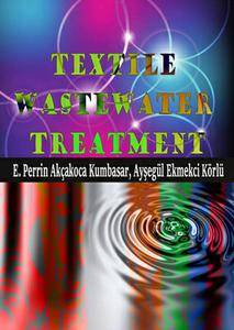 """""""Textile Wastewater Treatment"""" ed. by E. Perrin Akçakoca Kumbasar and Ayşegül Ekmekci Körl"""