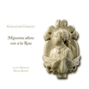 Ludus Modalis & Bruno Boterf - Costeley: Spiritual and Love Songs (Mignonne allons voir si la rose) (2013)
