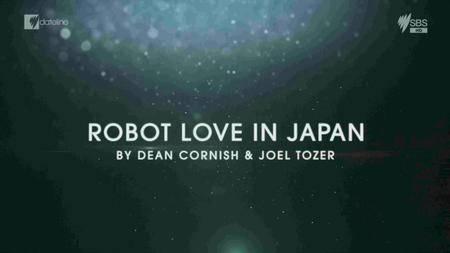Dateline: Robot Love In Japan (2017)