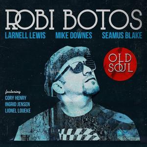Robi Botos - Old Soul (2018)