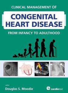 Clinical Management of Congenital Heart Disease from Infancy to Adulthood (repost)