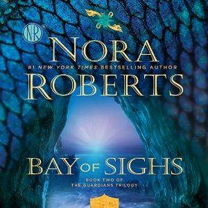 Bay of Sighs: Guardians Trilogy, Book 2 by Nora Roberts