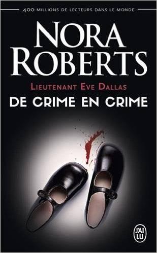 Lieutenant Eve Dallas - Tome 38 - De crime en crime