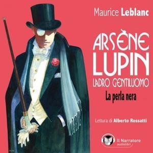 «Arsène Lupin, ladro gentiluomo. La perla nera» by Leblanc Maurice