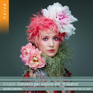 "Julien Chauvin, Le Concert de la Loge - VIVALDI Concerti per violino VIII ""Il teatro"" (2020) [Official Digital Download 24/96]"