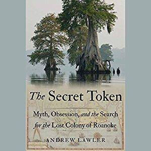 The Secret Token: Myth, Obsession, and the Search for the Lost Colony of Roanoke [Audiobook]