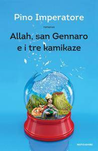 Pino Imperatore - Allah, san Gennaro e i tre kamikaze