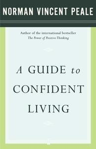 «A Guide to Confident Living» by Dr. Norman Vincent Peale